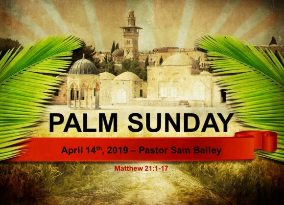 Palm Sunday – Sam Bailey (April 14th, 2019)