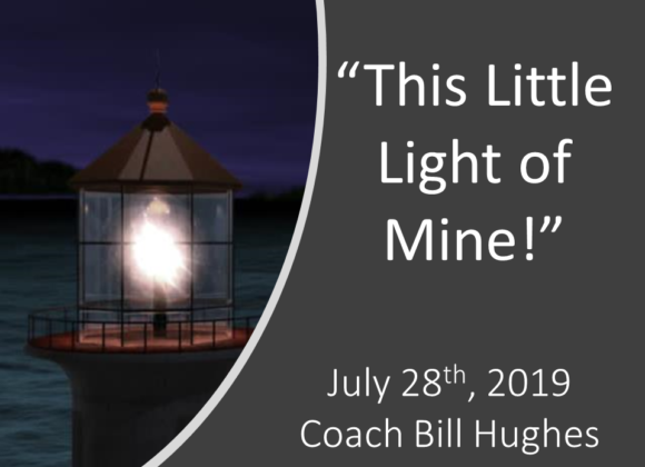 This Little Light of Mine – July 28th, 2019 (Coach Hughes)